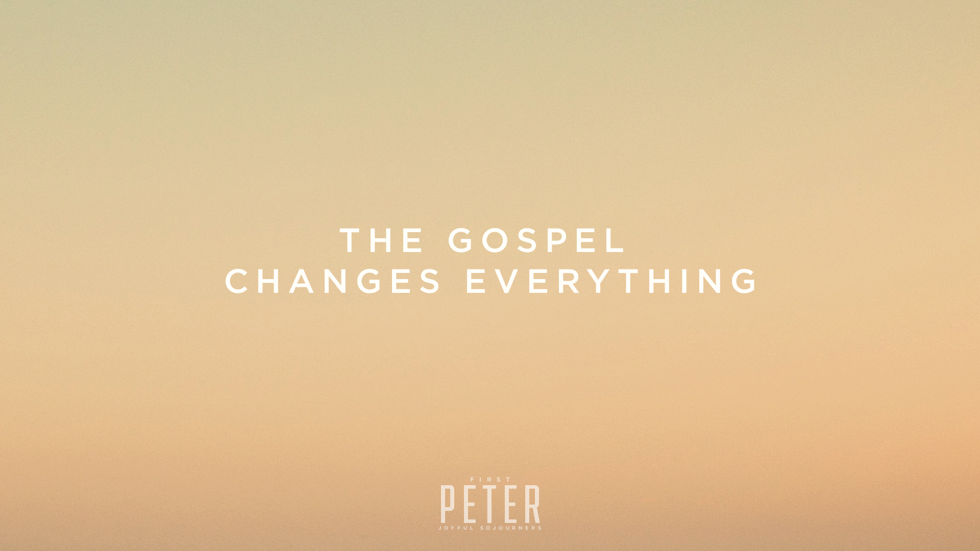 FirstPeter-Blog-Gospel-Changes.jpg