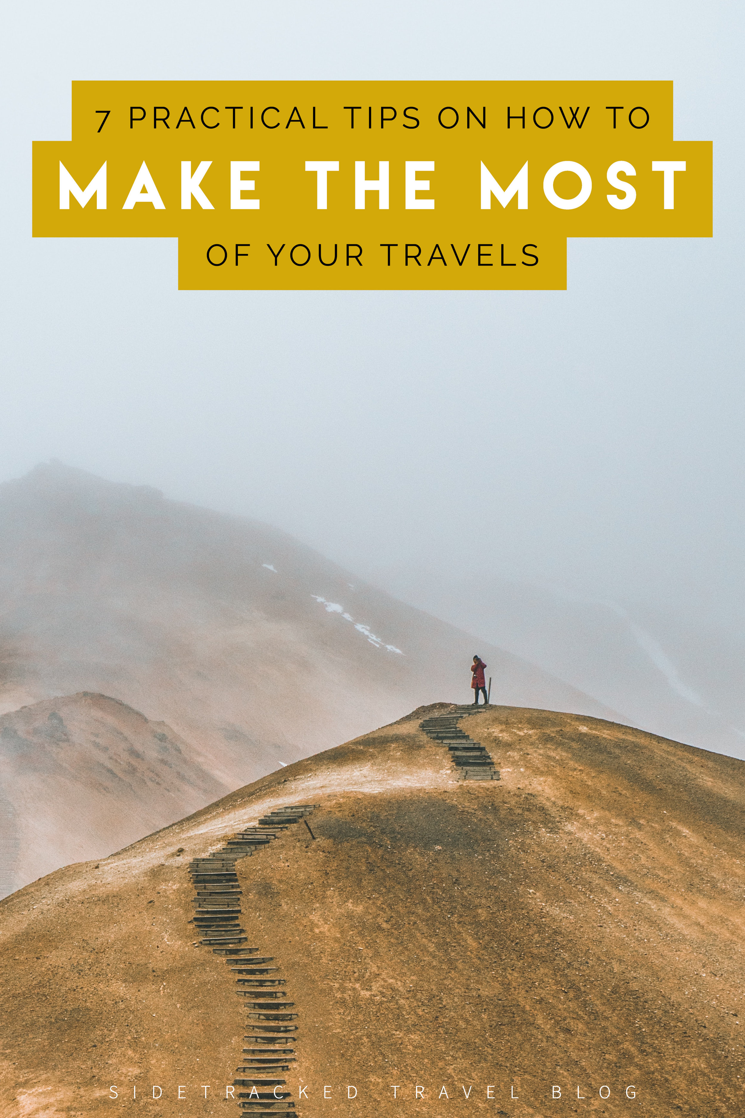 With an abundance of must-see lists, reviews, and tour possibilities, traveling these days can sometimes feel pretty stressful and overwhelming. But it doesn't have to be. In this article I've put together seven practical travel tips to help you make the most of your travels (plus the majority of the points are easy and free!).