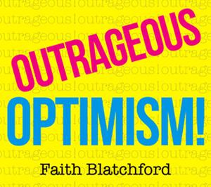 Outrageous Optimism