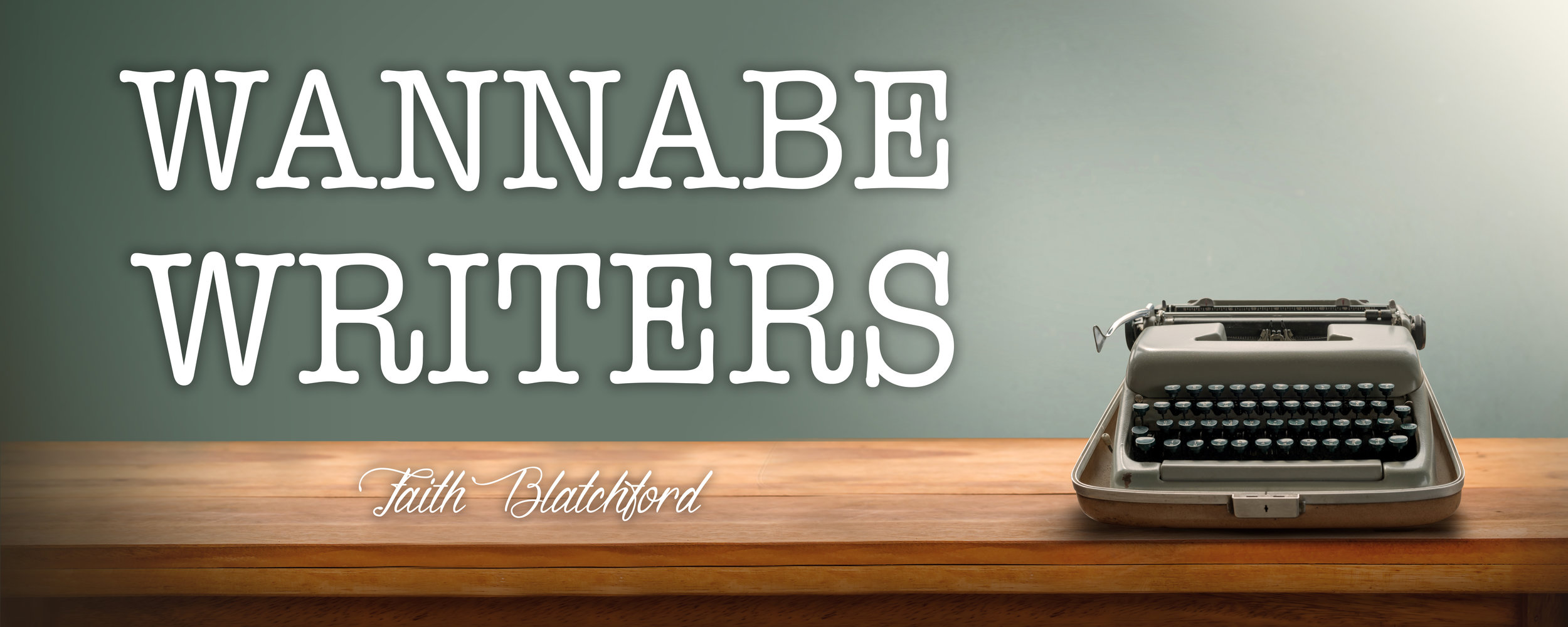 Wannabe Writers seminar with Faith Blatchford