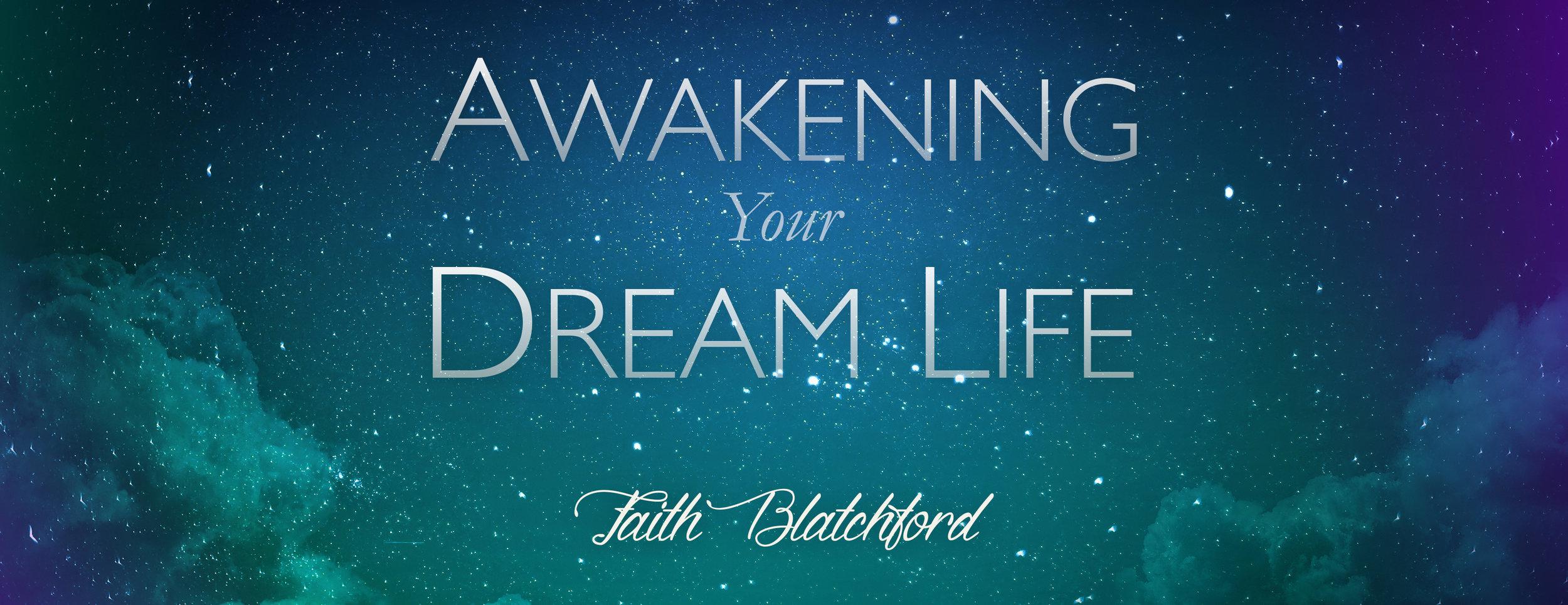 Awakening your dream life with Faith Blatchford