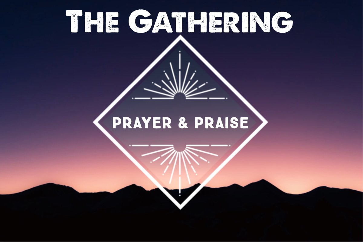 Evenings of Prayer and Praise at The Gathering