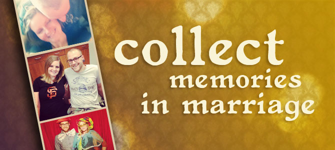 Collecting Memories in Marriage ~ www.thebettermom.com