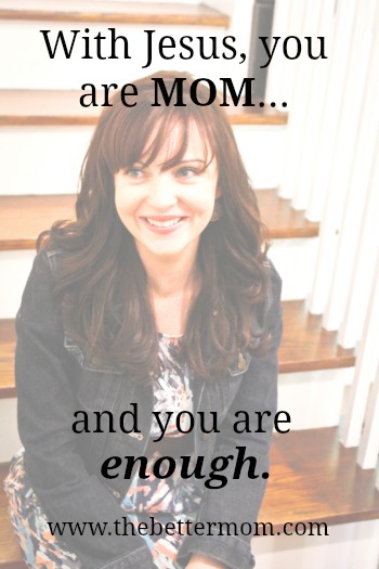 You are Mom and You are Enough