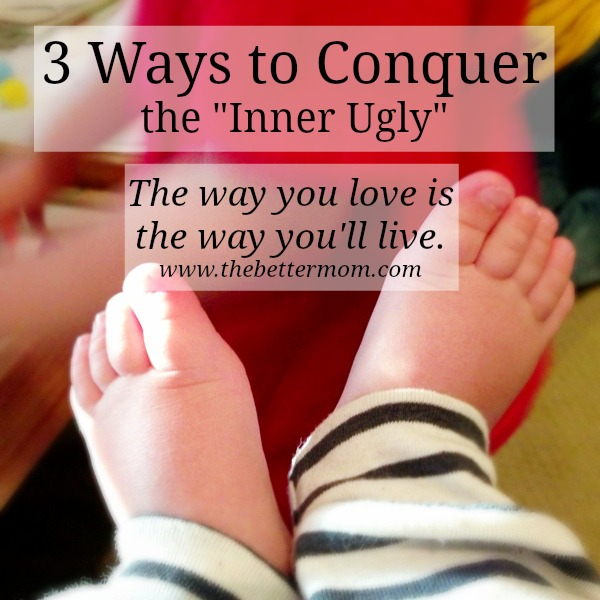 3 Ways to Conquer the Inner Ugly