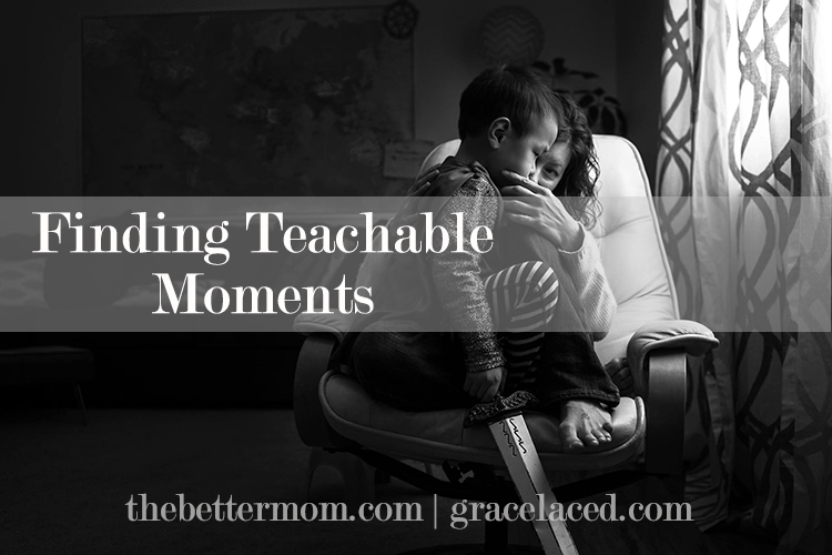 When do you have the heart and attention of your child? In the midst of mothering chaos- don't forget to look for teachable moments and take hold of them!