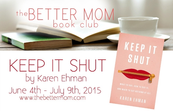 """Do you struggle as a mom to know what to say, how to say it and when to say nothing at all?? Join over 1,500 women for our summer book club as we dive into the topic of our words with the book """"Keep It Shut""""! Hurry and sign up so you don't miss a thing!"""