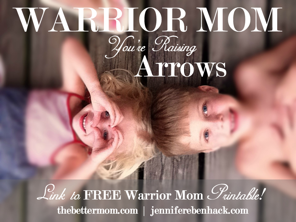 Mama, you are a warrior! As you sharpen and prepare each arrow in your care, remember the great responsibility before you, and most of all, that you are not alone. We're cheering you on at the blog today AND with a free printable!