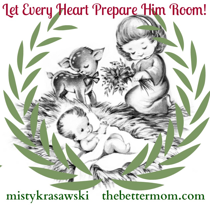 "f you are a mama, you have likely borne the weight of your family's Christmas preparations. Do you feel squeezed? Pressed tight? It's time to ""prepare Him room"" and prepare our hearts for his coming."