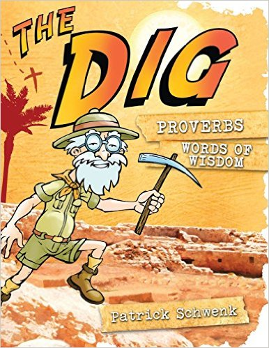 The Dig for Kids Proverbs