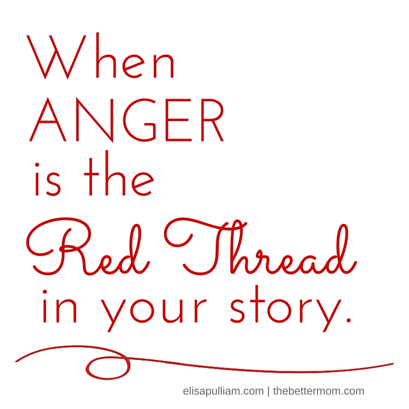 When Anger is the Red Thread in Your Story