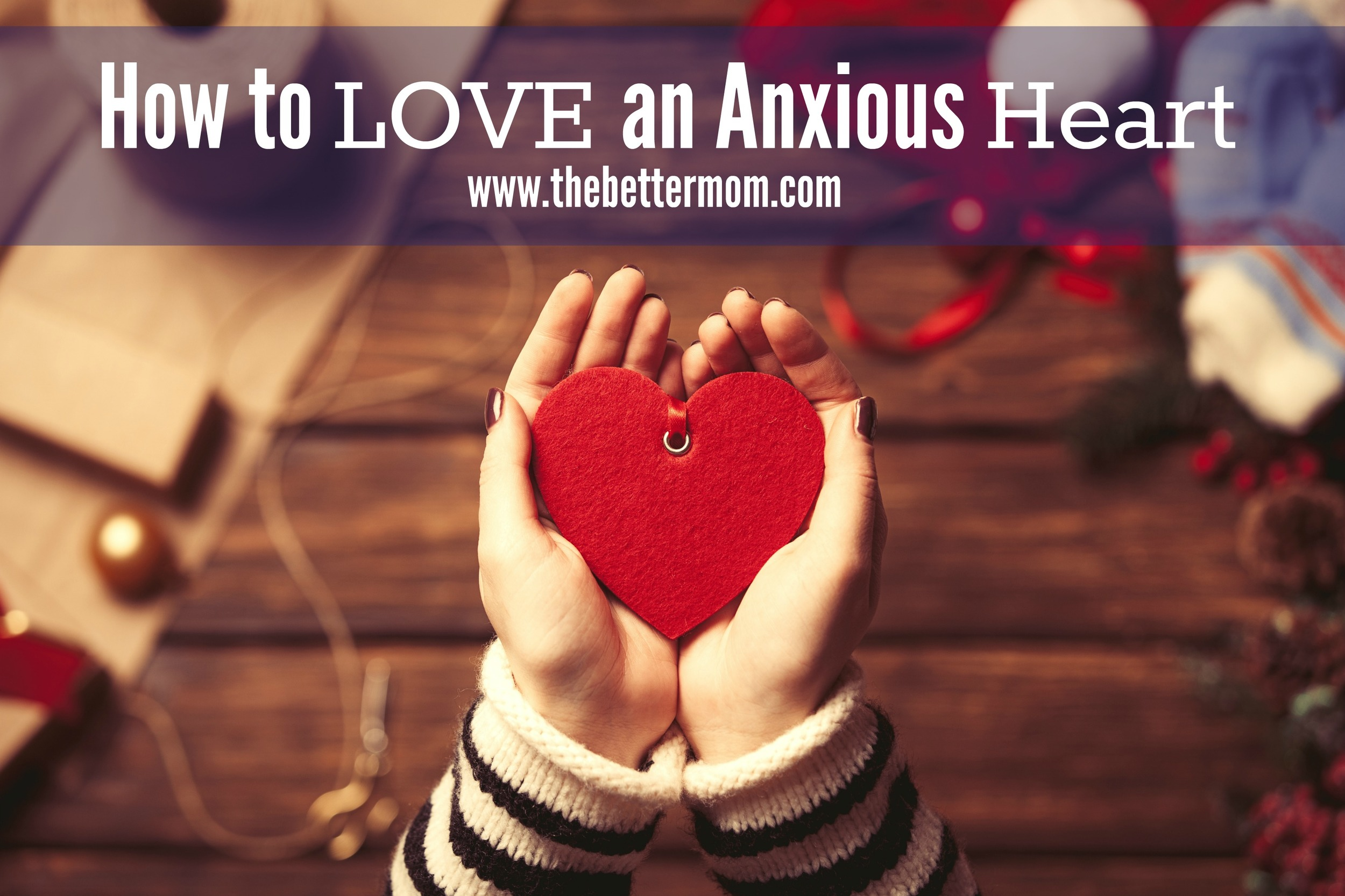 How can you help a friend, a family member, or a spouse who is struggling  with anxiety? There are practical ways to be an encouragement and help them heal. Here are a few ideas to get you started.