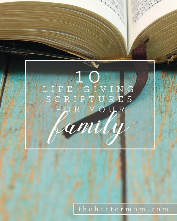 We serve a faithful God! And He has given us words of LIFE to speak over one another in the same way that He has spoken over our lives. Here are ten of our favorite scriptures to breathe life into any situation your family may be facing- and we included a free printable!