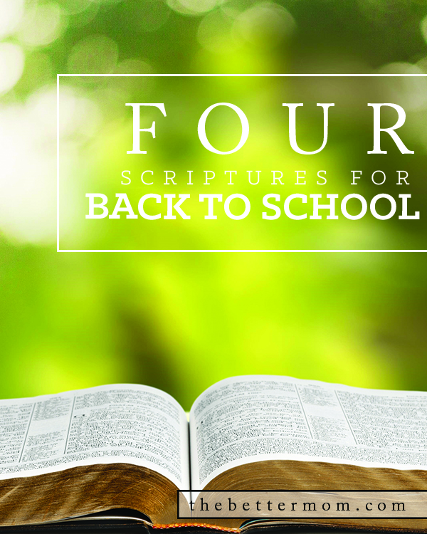 Back to school is upon us and moms, you need to be nourished from the inside out to handle the busy days ahead! These four verses are for you to tuck in your pocket and hold in your heart, as you remember and reflect on God's truth and promises for your family in the coming season.