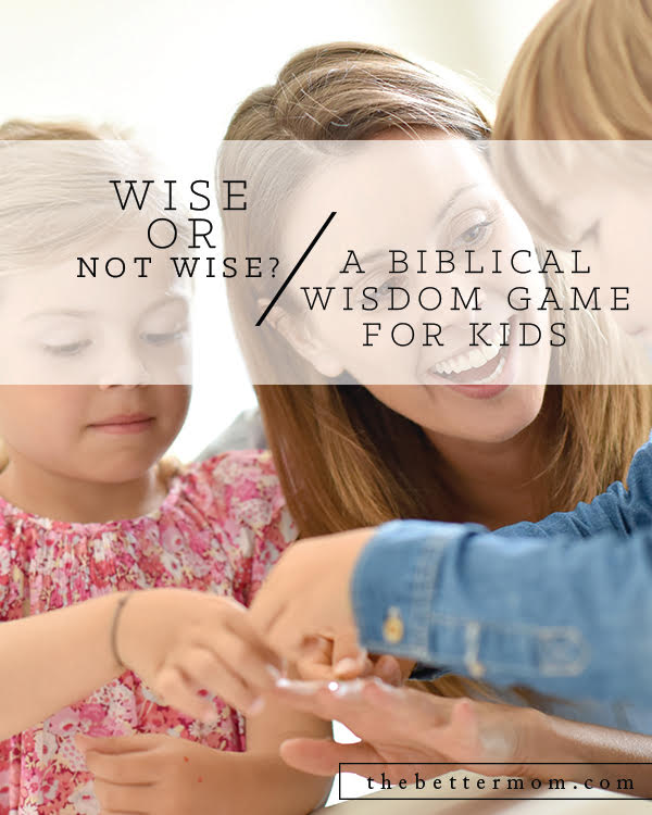 Looking for ways to grow wisdom and increase teachable moments for your children? This is a game you can create right at home that will get you started and provide hours of fun!