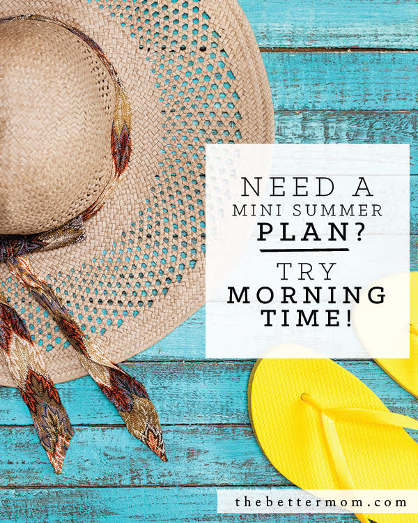 No summer schedule can quickly feel like summer chaos. Morning time can be your anchor, your connection point, and your opportunity to reach your children's hearts. Ready to give it a try?
