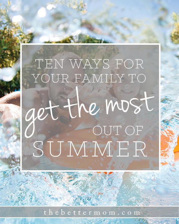 Summer is here and you want to soak up every minute! But how do you decide on moments that make it special for your family? These ideas will help you capture the very best of the season and make wonderful memories together!