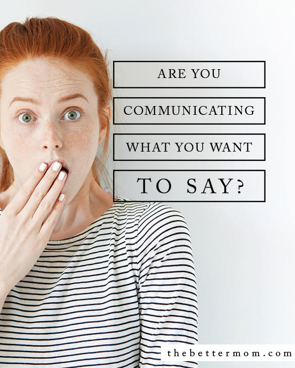 Did you mean it that way? Often, our tone, or even the omission of a word can drastically change our intended meaning when we communicate to our families. Let's take stock of how we speak today to avoid misunderstanding and grow in unity.