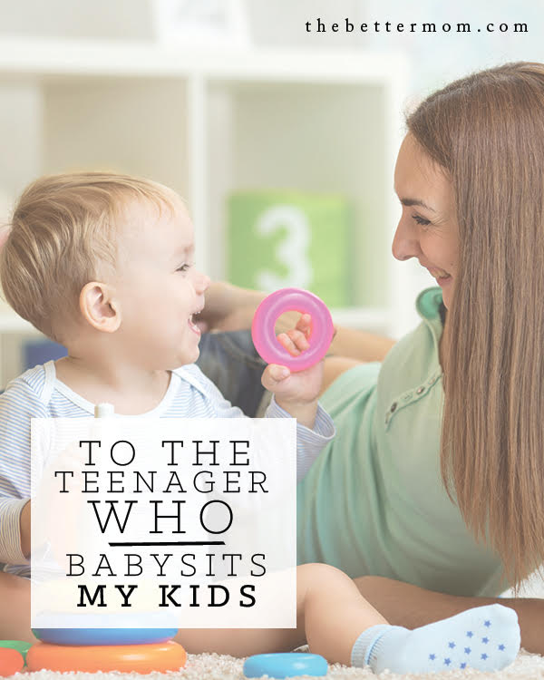 """Do you have a babysitter you adore? This is the letter you've always wanted to write- an ode of thanks and a way of saying """"I see you"""" to the teenagers we entrust with our greatest gifts."""