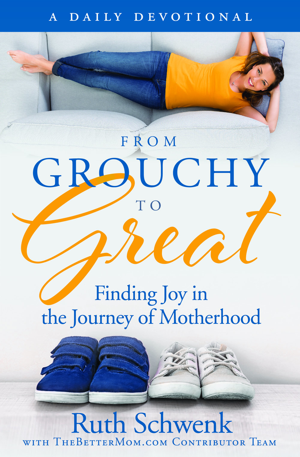 From Grouchy to Great - Finding Joy in the Journey of Motherhood