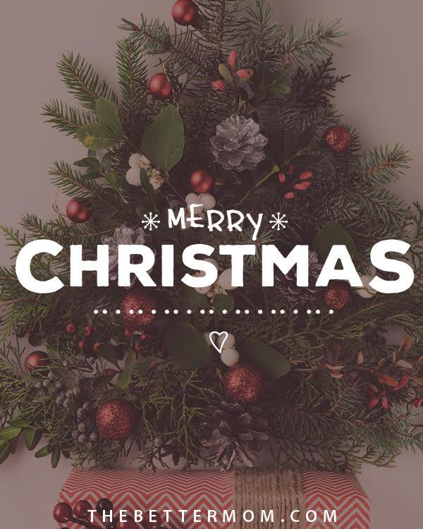 Merry Christmas - The Better Mom.jpg