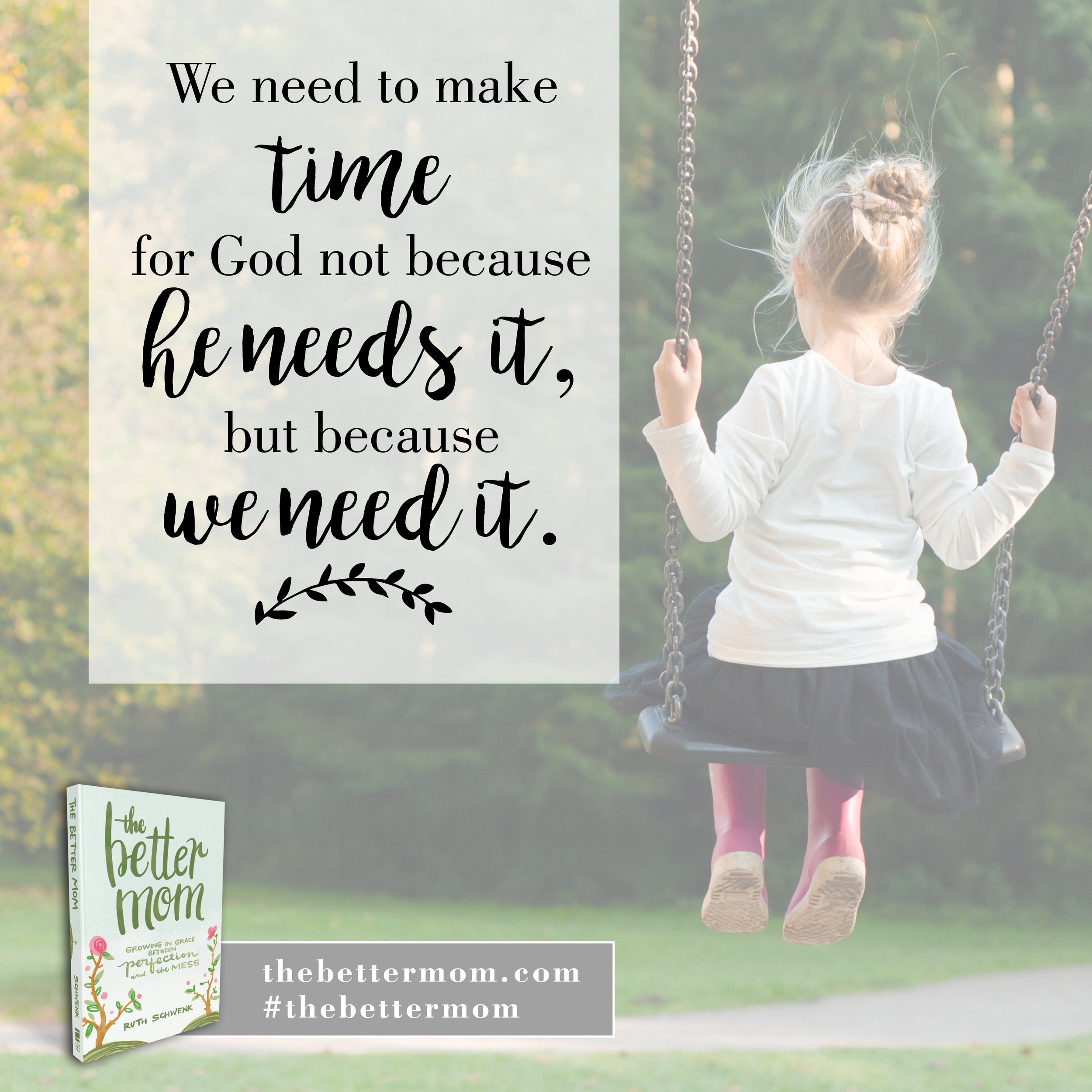 Moms, what our hearts need most is time carved out for God. He is shaping us through our experiences and we need time to hear from him and talk to him about who we are becoming. Join me and thousands of other moms today, as we learn to grow in grace between perfection and the mess.   #thebettermom