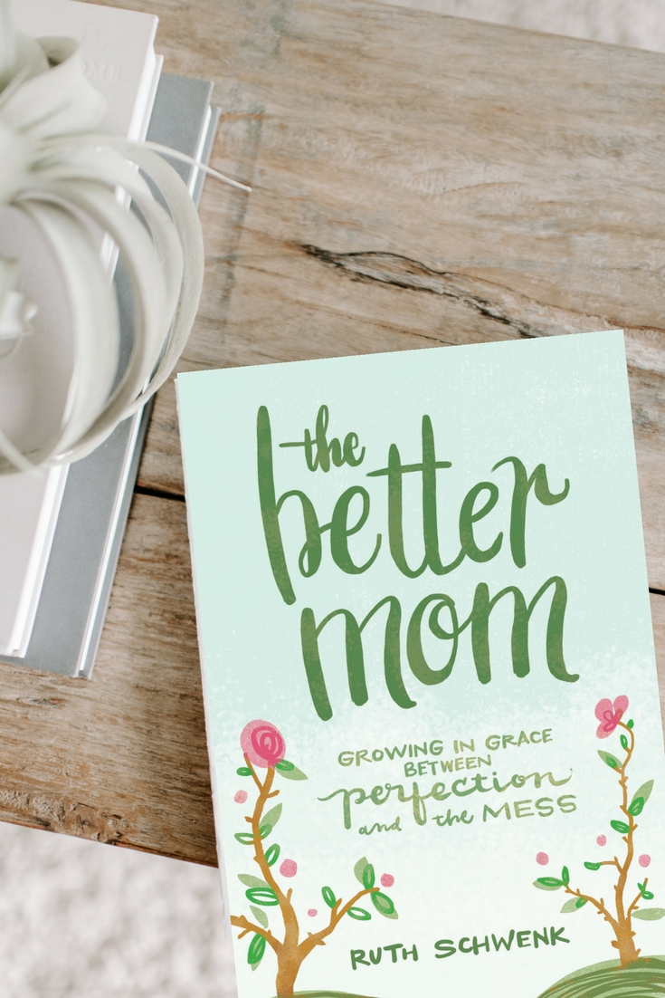 The Better Mom by Ruth Schwenk