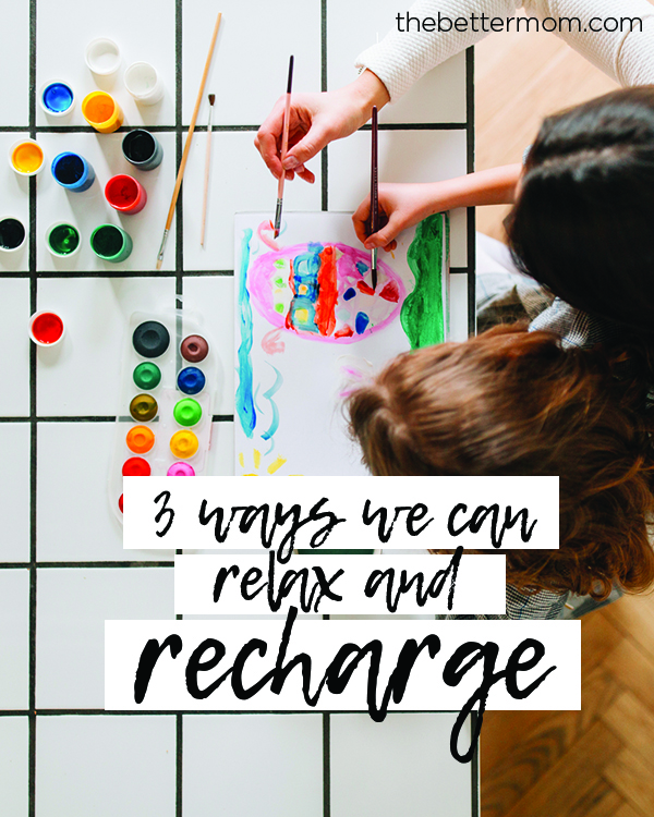 Do you need a break to recharge? Include your kids and choose from these ideas to feed your soul!