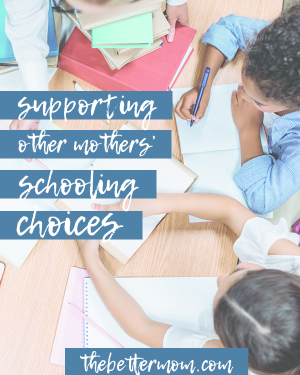 """Back to school means something different for every mom. Schooling choices can divide. They can lure friends to the opposite sides of the awful """"mommy wars"""" and leave us all isolated and questioning. Let's build bridges, not erect fences in this arena. Let's Be FOR one another, mamas!"""
