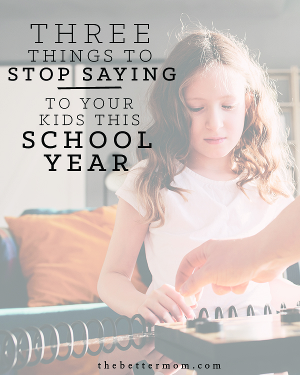 Do you ever find yourself saying things to your kids you wish you hadn't? Establishing rhythms and routines in the new school year can be stressful- and we might be tempted to speak a few phrases to our children that we regret later. Discover how these common negative phrases can be replaced with life-giving words!