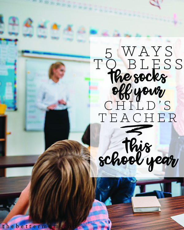Are you amazed by your child's teacher? This year, let's bless them immeasurably! They deserve our praise, and our care. Here are a few of our favorite ideas to love them well...