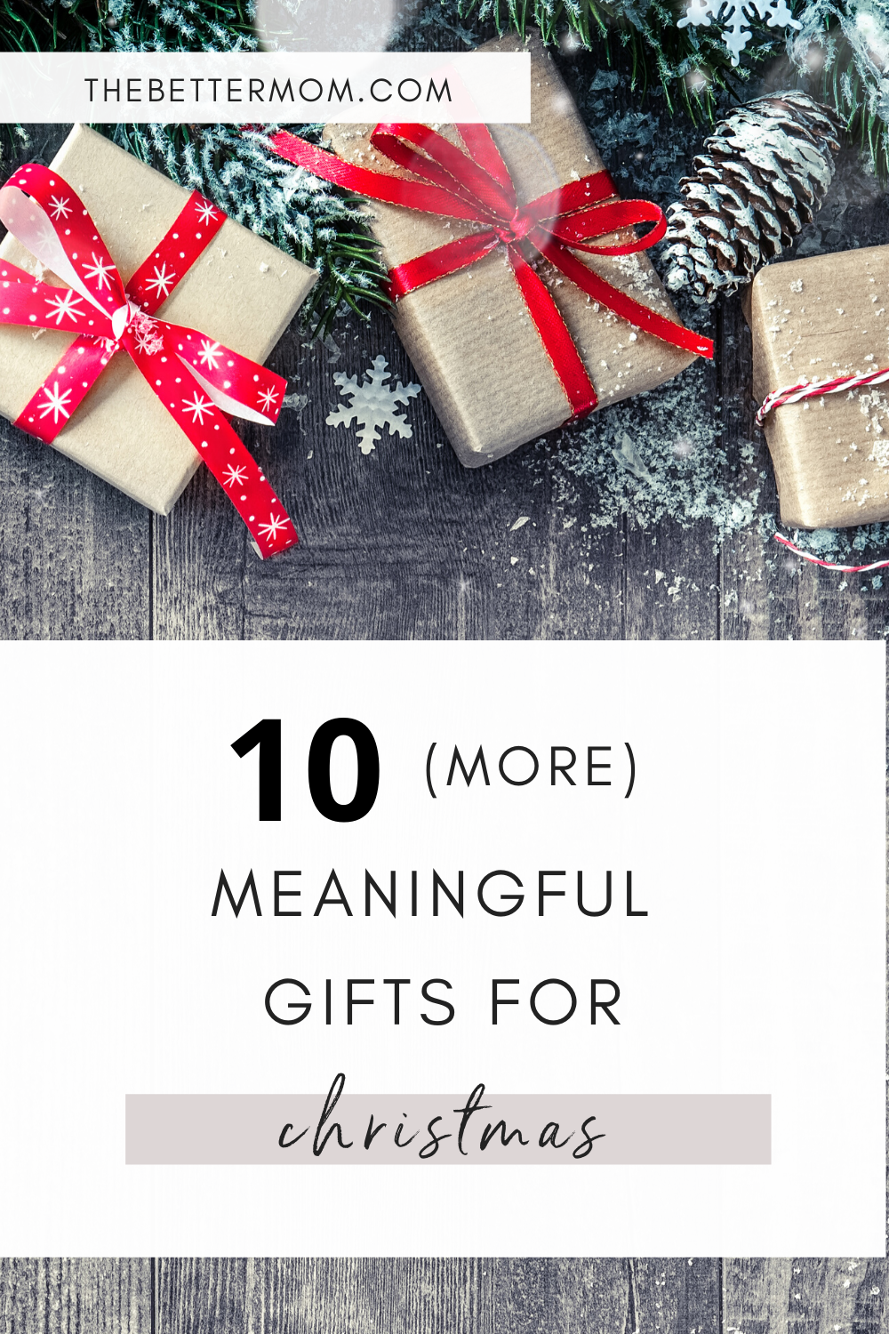 10 More Meaningful Gifts for Christmas