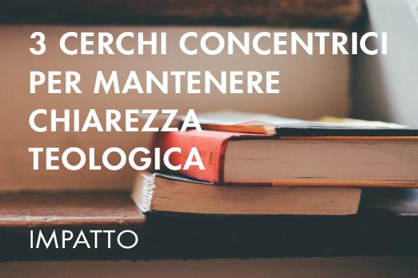3 cerchi concentrici per mantenere chiarezza teologica