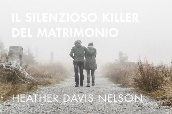 il silenzioso killer del matrimonio