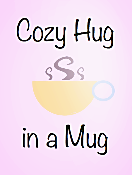 Cozy hug in a mug. Only coffee isn't. Put tea in there ;)
