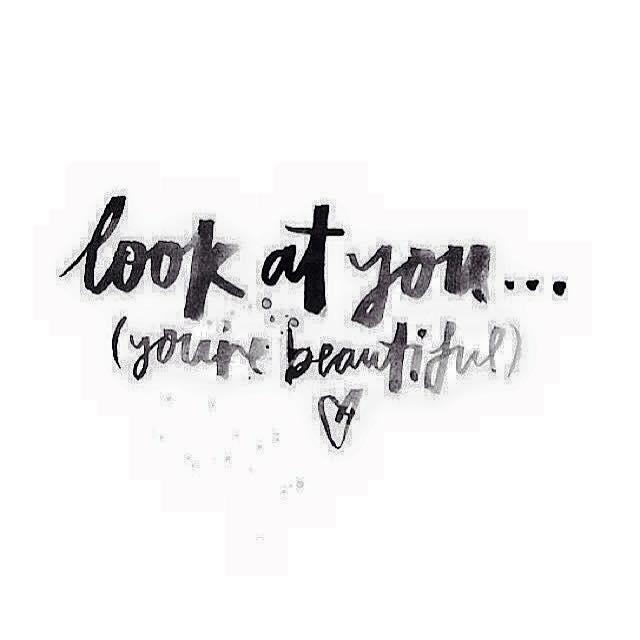 Yes, it's true. You're beautiful. Beautiful you. <3