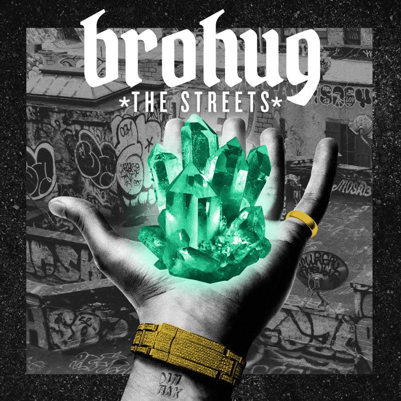 brohug the streets