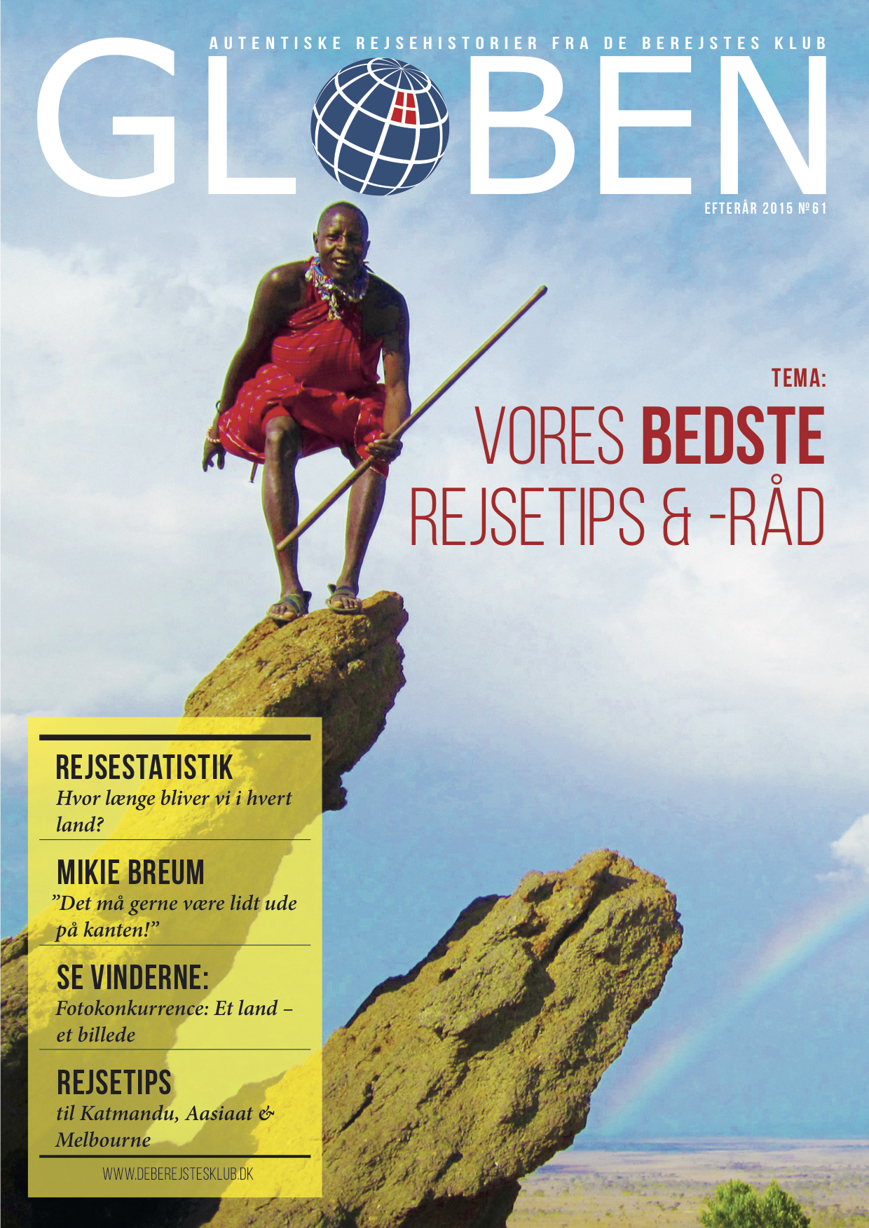 Issue 61: Vores Bedste Rejsetips & -råd   In this issue, several travel tips and suggestions are offered, ranging from how to travel with kids, take a bike tour through Europe, buy cheap flights, etc. Download  here .