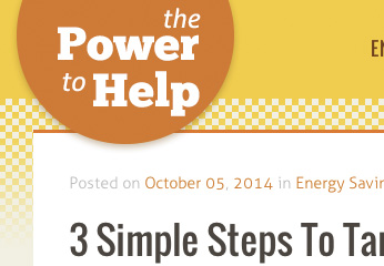 This utility company serving Maine, Massachusetts, and New Hampshire hosts a blog about saving energy. I wrote a postfor them called 3 Simple Steps to Tame Your Power Hungry Home .