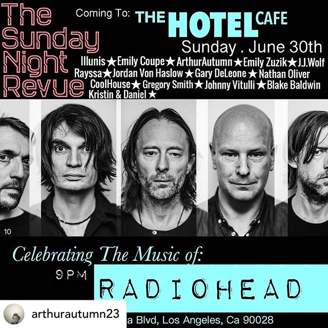 Stoked to be part of this one! Big thanks @arthurautumn23 • The Sunday Night Revue begins its Monthly Residency @ Hotel Cafe Sunday, June 30th! We couldn't be more Thrilled & Honored to Celebrate the Experimental & Epic sounds of RADIOHEAD! Some of the most talented Los Angeles Musicians coming together by the likes of: @emilycoupe @jordanvonhaslow @illunismusic @arthurautumn23 @j.j.wolfofficial @gjasmusic @rayssapinkmusic @emilyzuzik @kristenmccord @yetnikoffdaniel @nathanoliver @johnnyvitulli @blakedoingthings @coolhouseband We hope that you can join us @thehotelcafe for this very special evening Celebrating the Music of RADIOHEAD. TSNR. 06.30.19 @thesundaynightrevuela