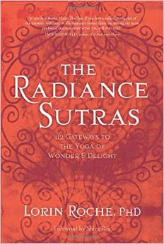 The gateways to wonder and delight are flung open wide for all to enter. At once a beautiful love song and an encyclopedia of yogic techniques, the coveted text known as the  Bhairava Tantra  shimmers with new effulgence in Lorin Roche's  The Radiance Sutras .