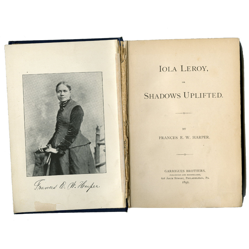 Iola Leroy, or Shadows Uplifted , one of the novels in the Reconstructioc-era sentimental tradition