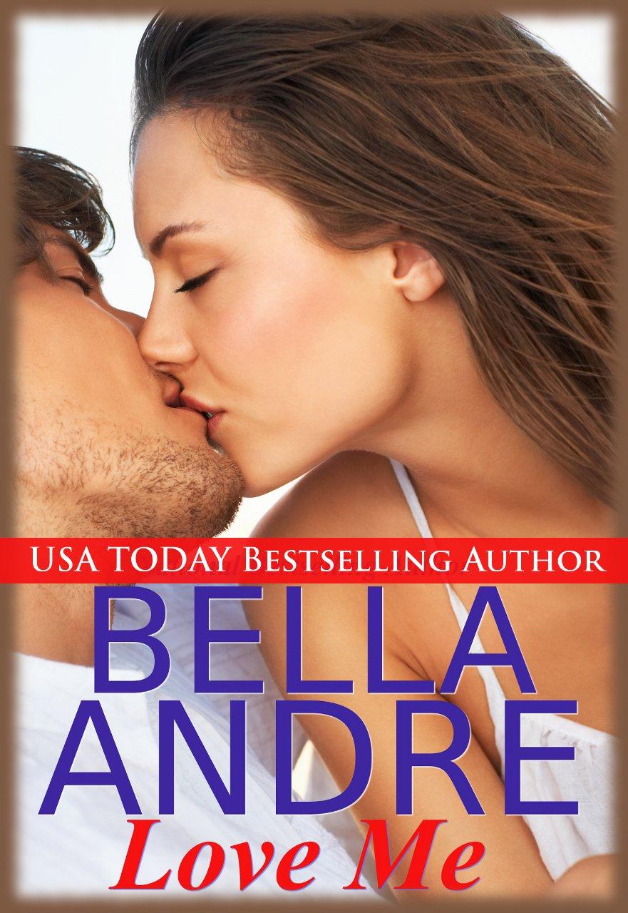 Bella Andre's self-published novel    Love Me