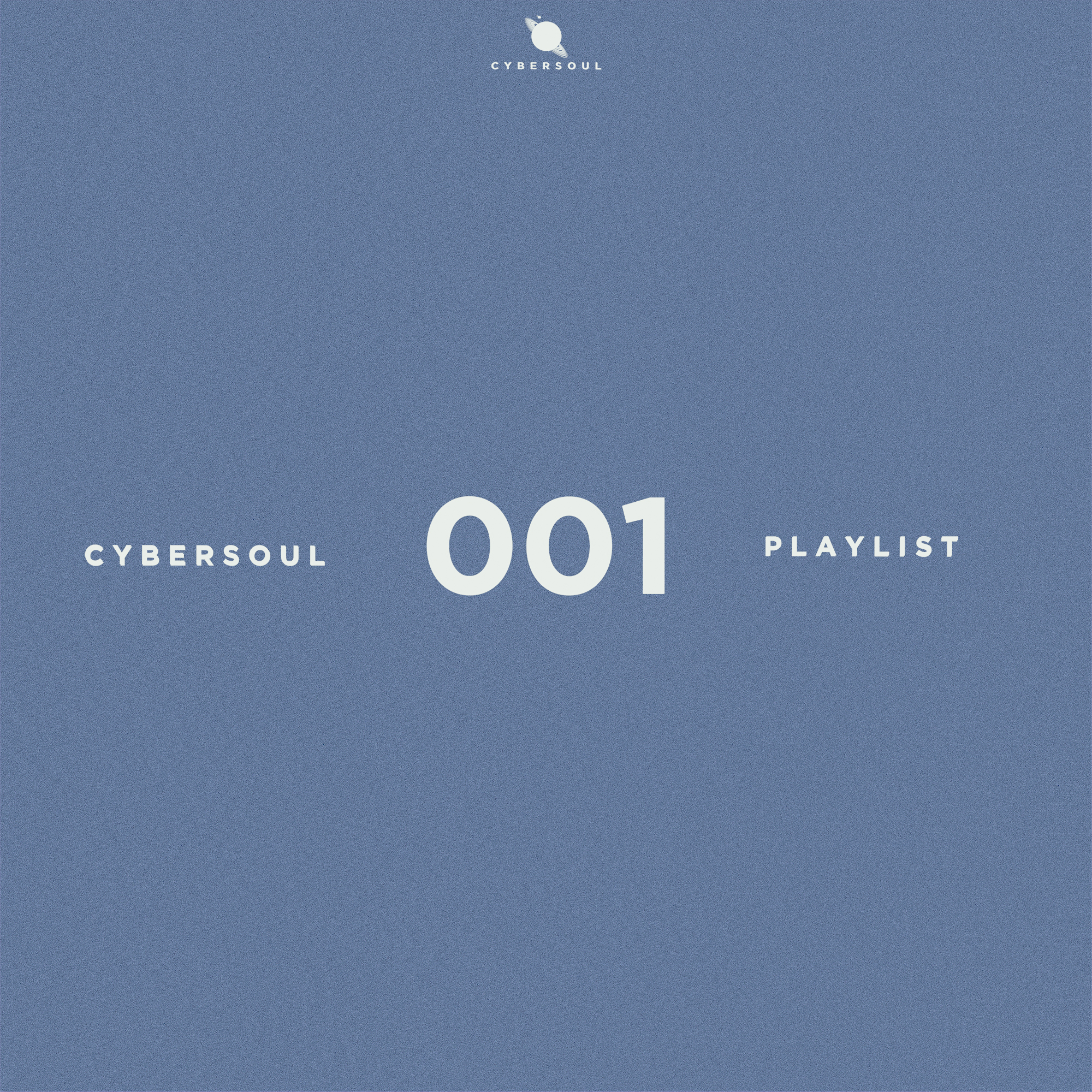 CYBERSOUL PLAYLIST 001