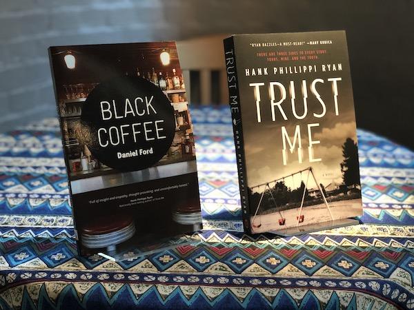 Daniel Ford's   Black Coffee   and Hank Phillippi Ryan's   Trust Me