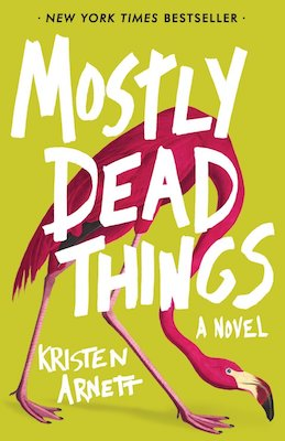 mostly-dead-things-book-cover.jpg