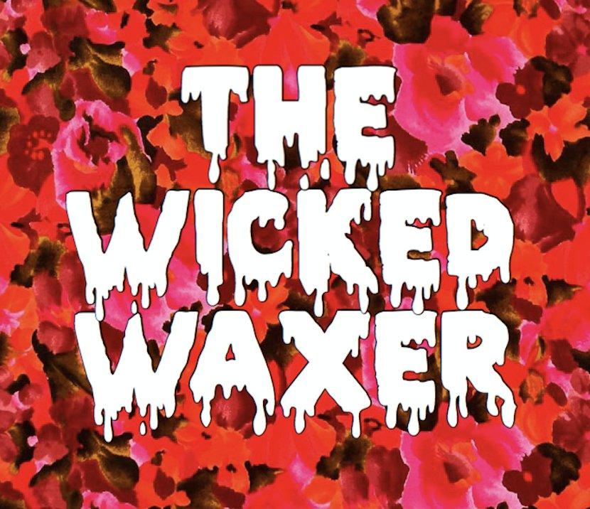wicked waxer.jpg
