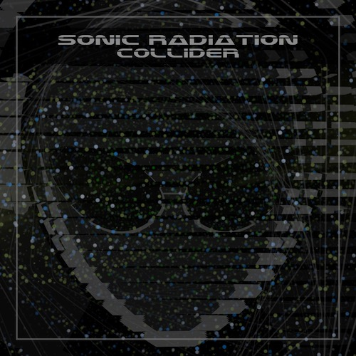 Sonic Radiation - Collider500x500.jpg