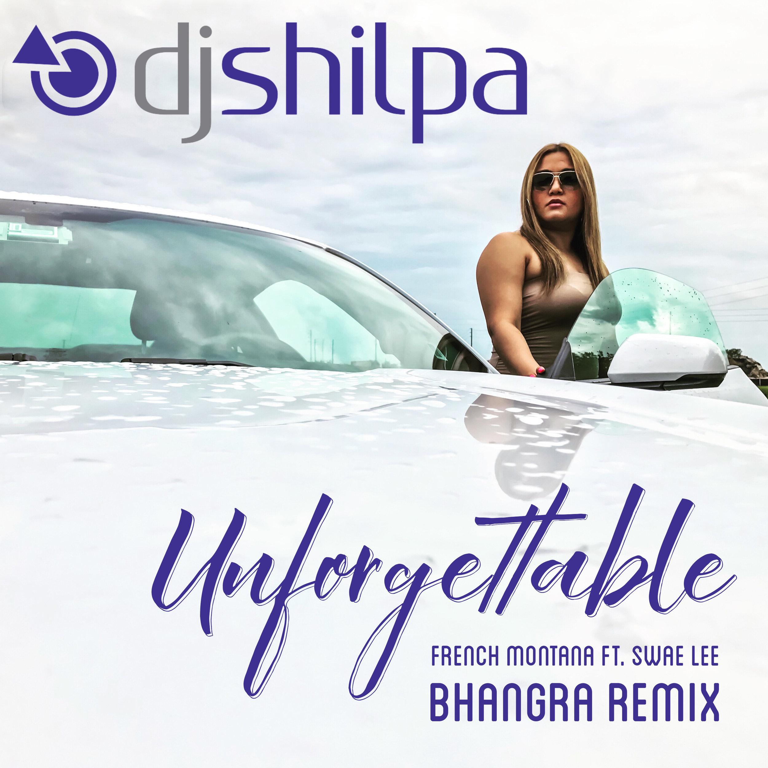 Unforgettable, French Montana Ft. Swae Lee, DJ Shilpa Bhangra Remix