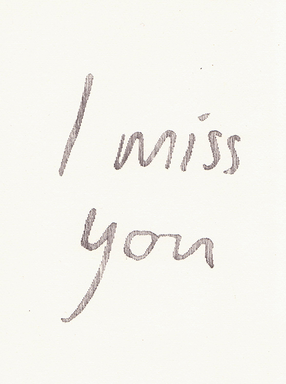 Jennifer Rooke, Untitled (I miss you), 2015, pen drawing on paper.